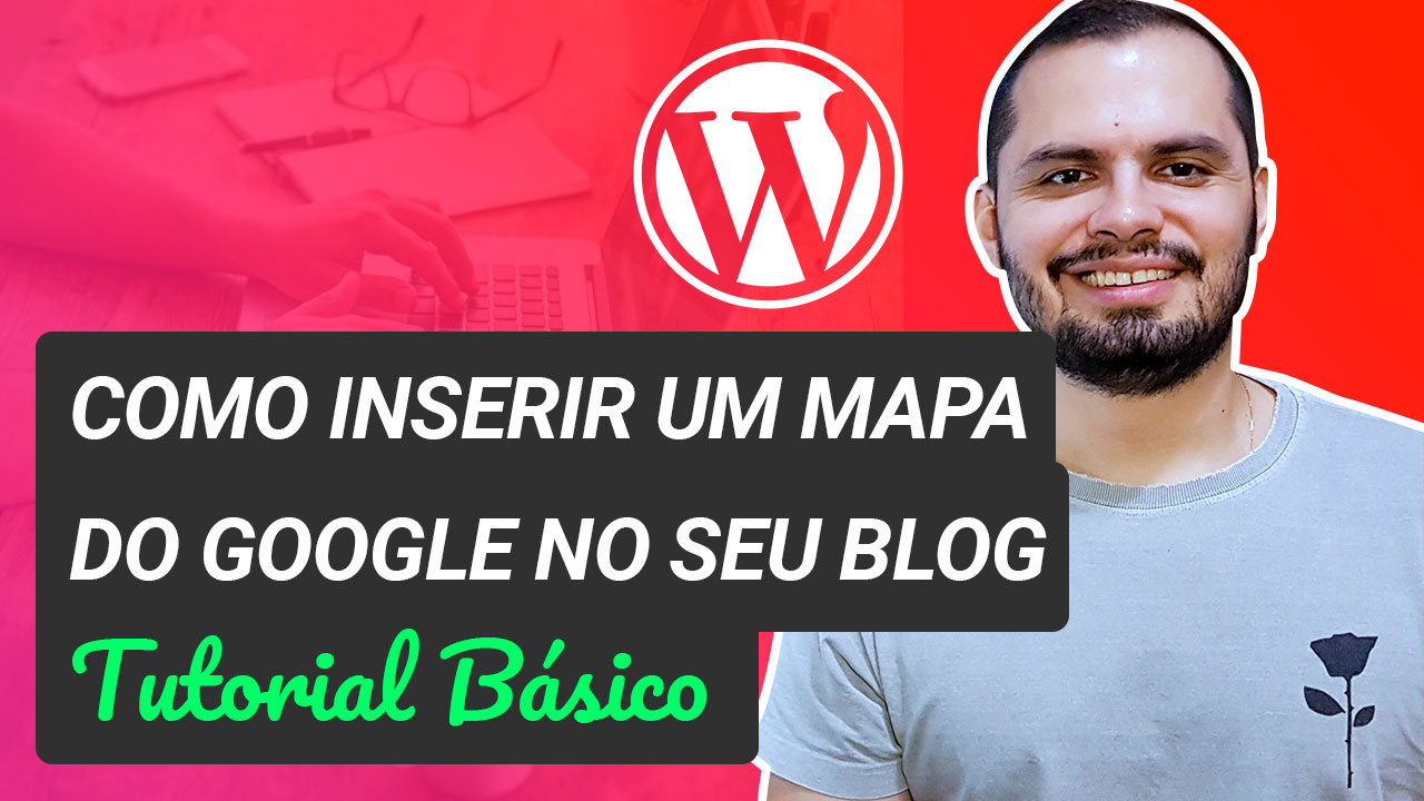 Como colocar um mapa do Google dentro do seu site WordPress